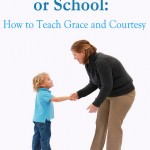 Montessori at Home or School: How to Teach Grace and Courtesy Is Available!
