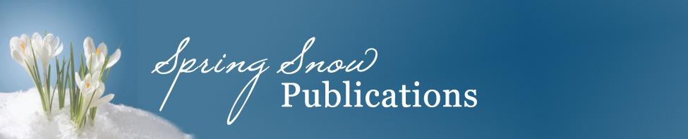 Spring Snow Publications